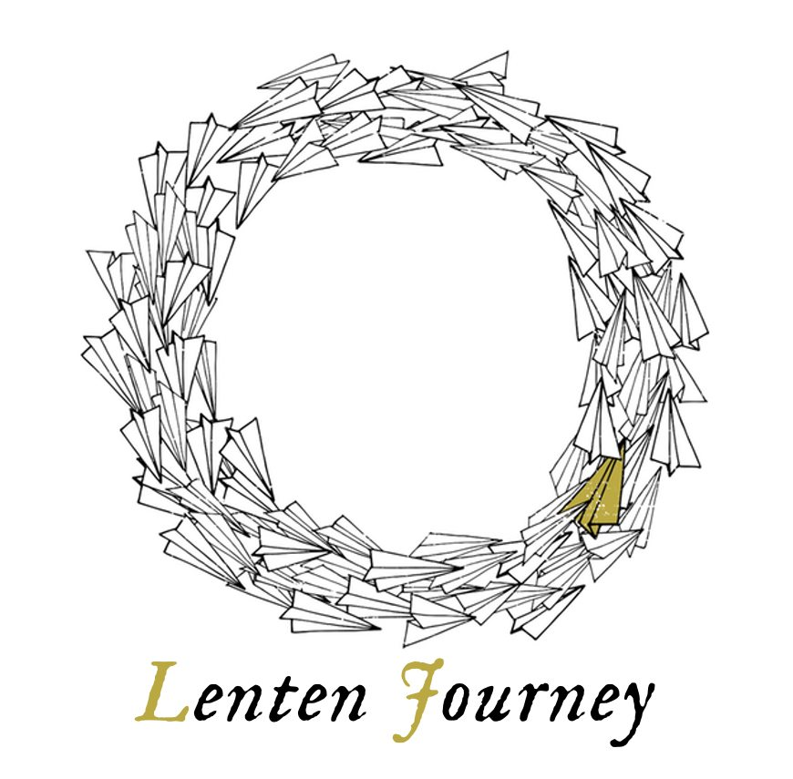 Lenten Journey: Let's Practice Lent Together