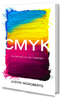 CMYK – The Process of Life Together