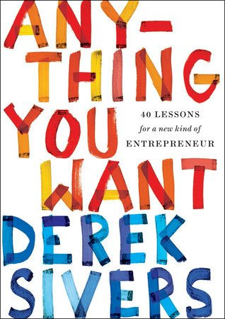 "BOOK REVIEW: ""Anything You Want"" by Derek Sivers"