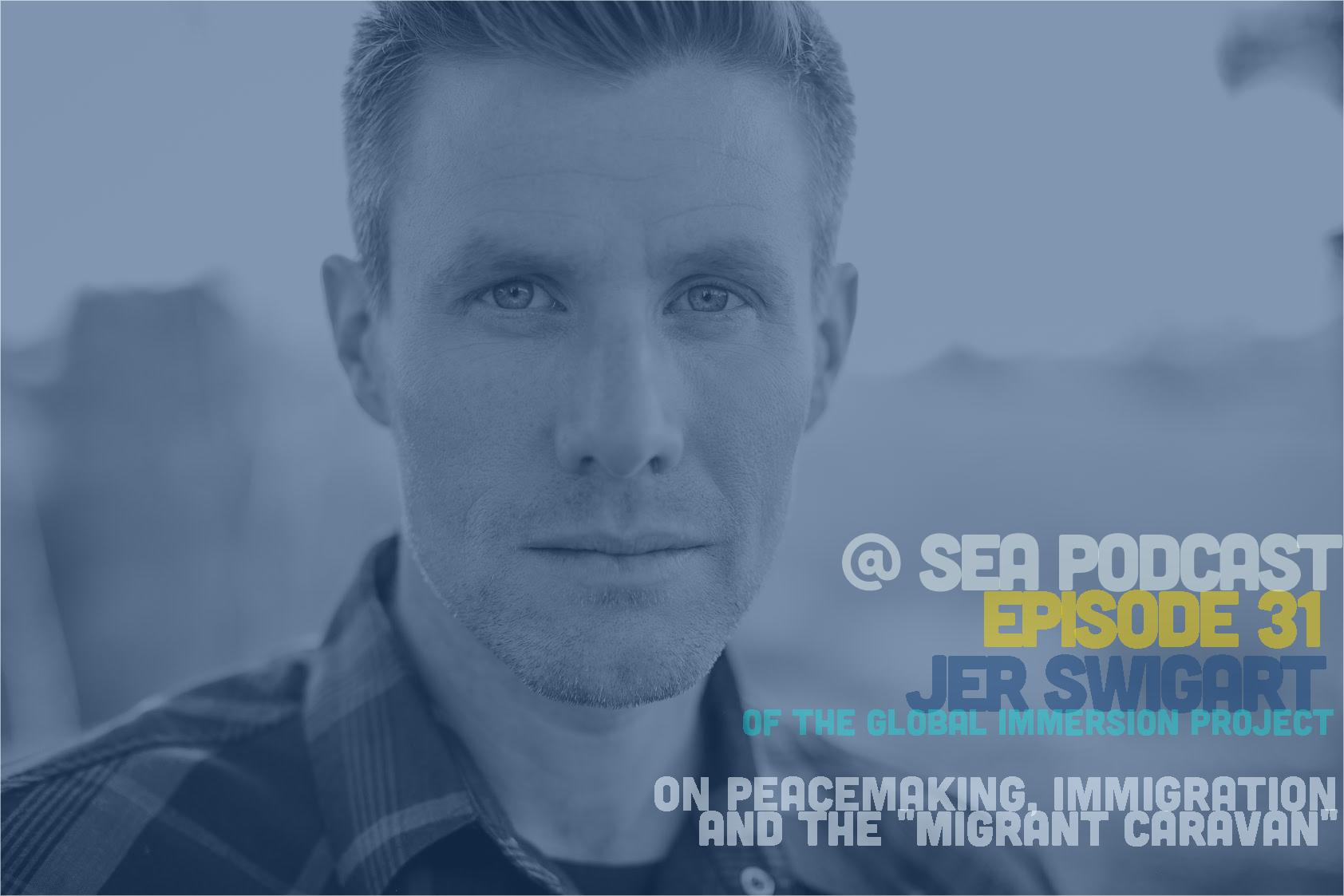 "@ Sea Podcast 30: Jer Swigart on the ""Migrant Caravan"""