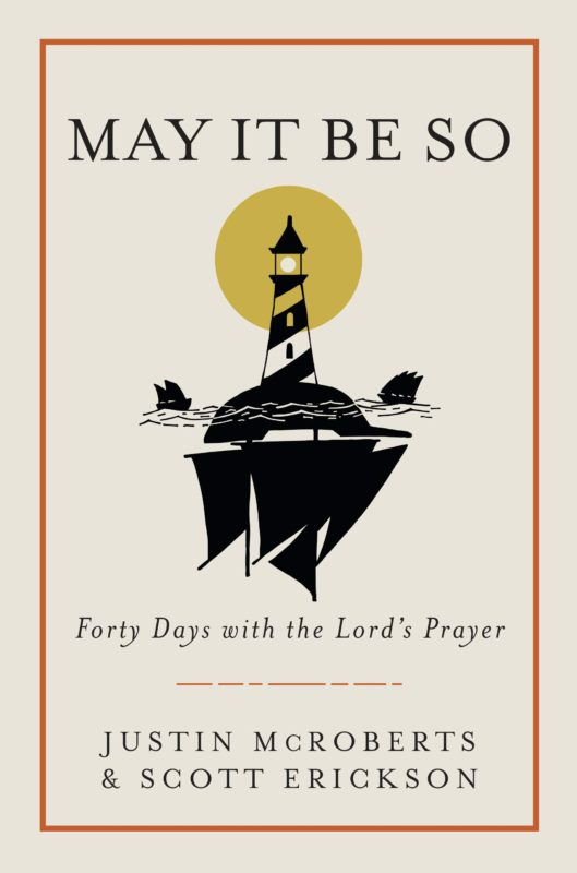 May It Be So: Forty Days with the Lord's Prayer (PRE-ORDER)