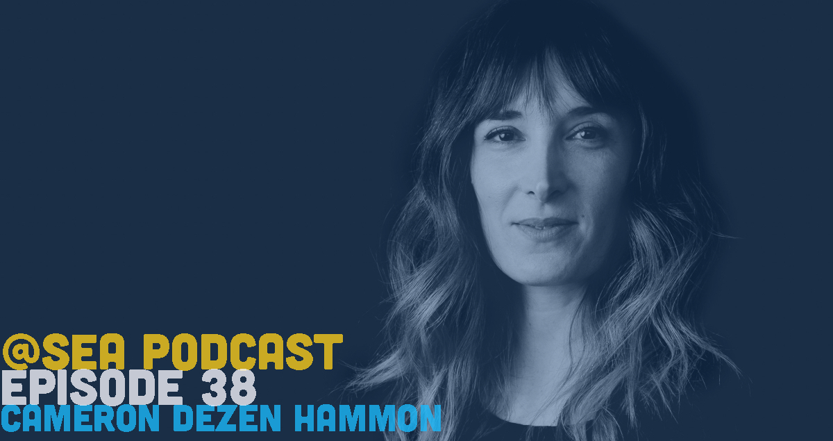 @ Sea Podcast #38: Cameron Dezen Hammon