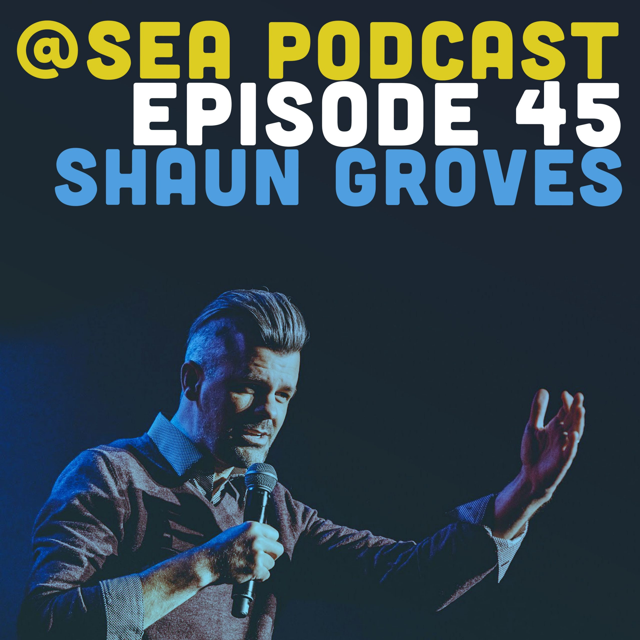 @ Sea Podcast #45: Shaun Groves