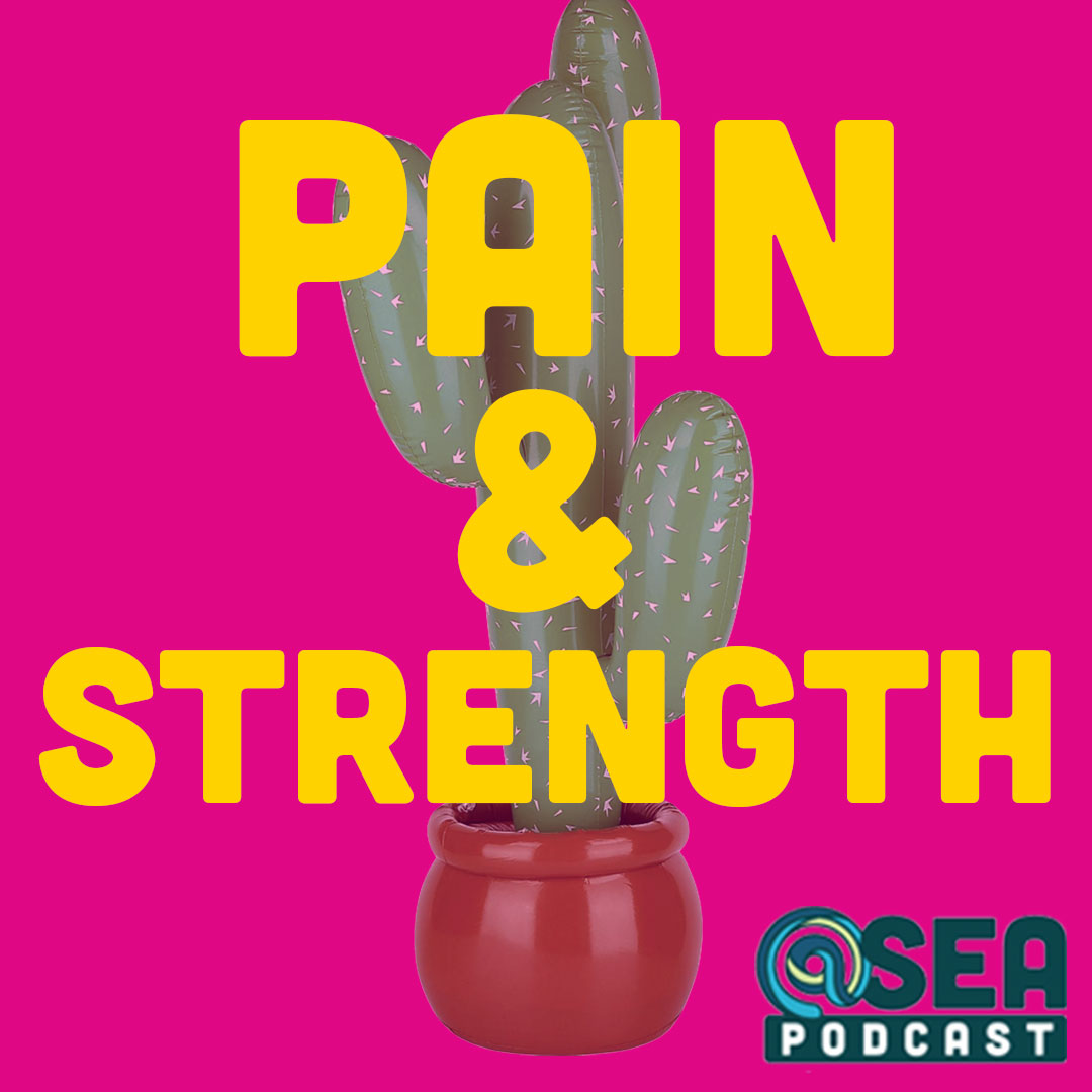 @ Sea #55 – Pain and Strength