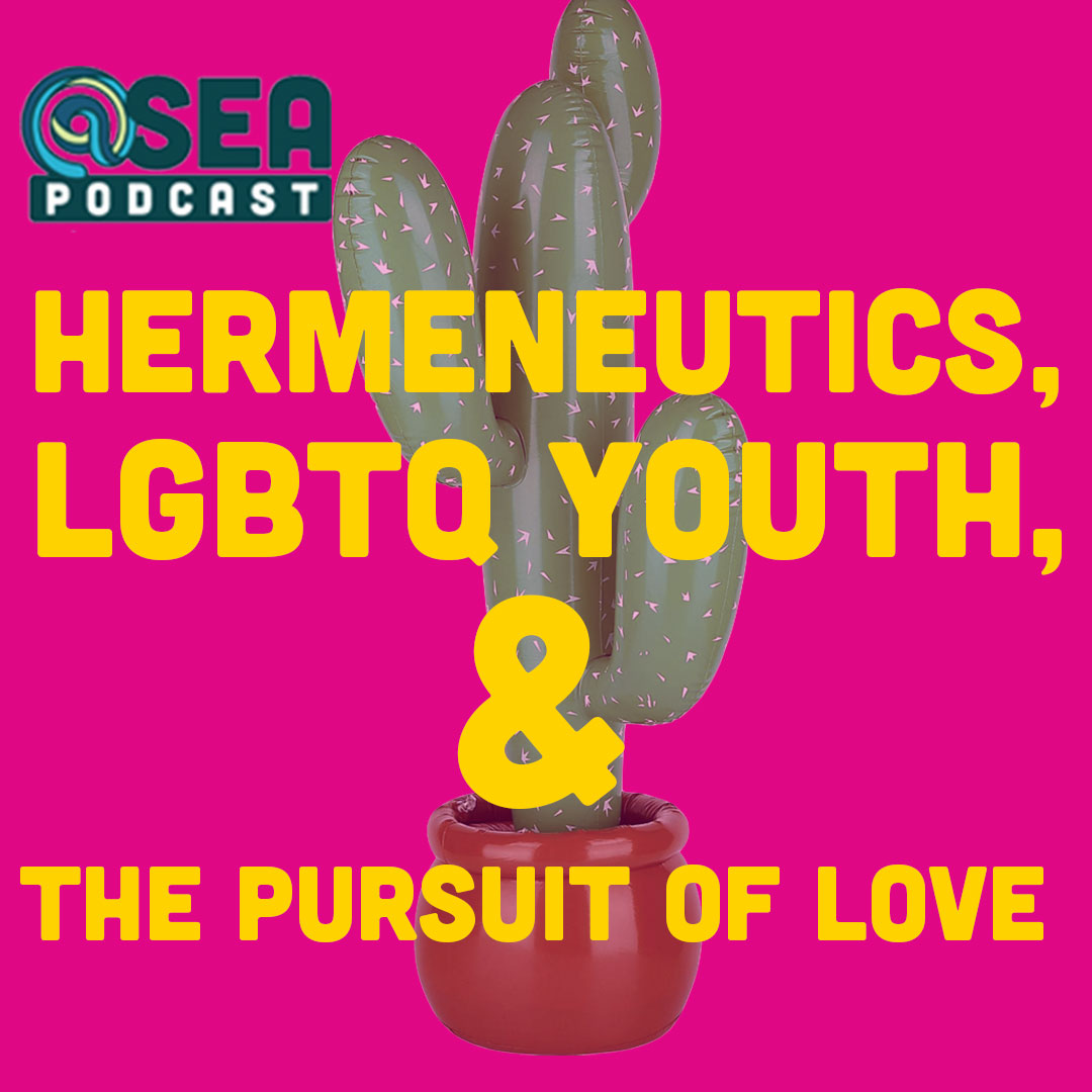 Hermeneutics, LGBTQ Youth, and the Pursuit of Love