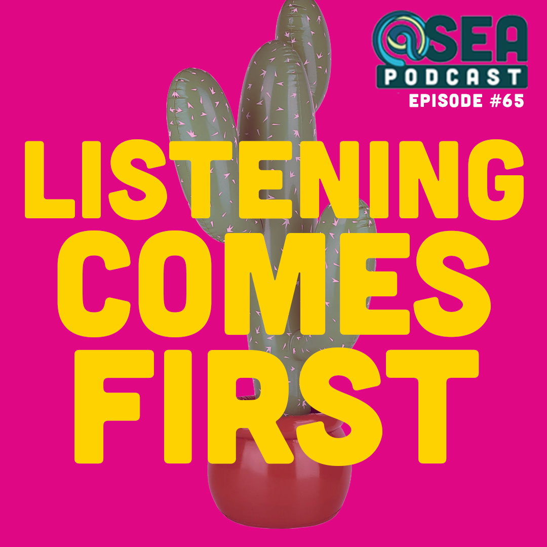 @Sea – Ep65 – Listening Comes First