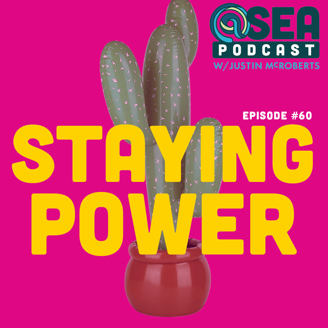 @Sea – Ep67 – Staying Power