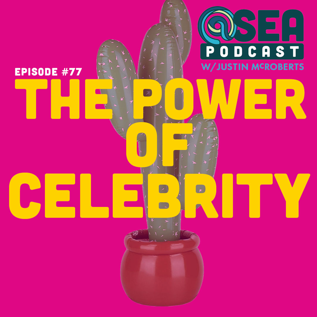 @Sea – Ep77 – The Power of Celebrity