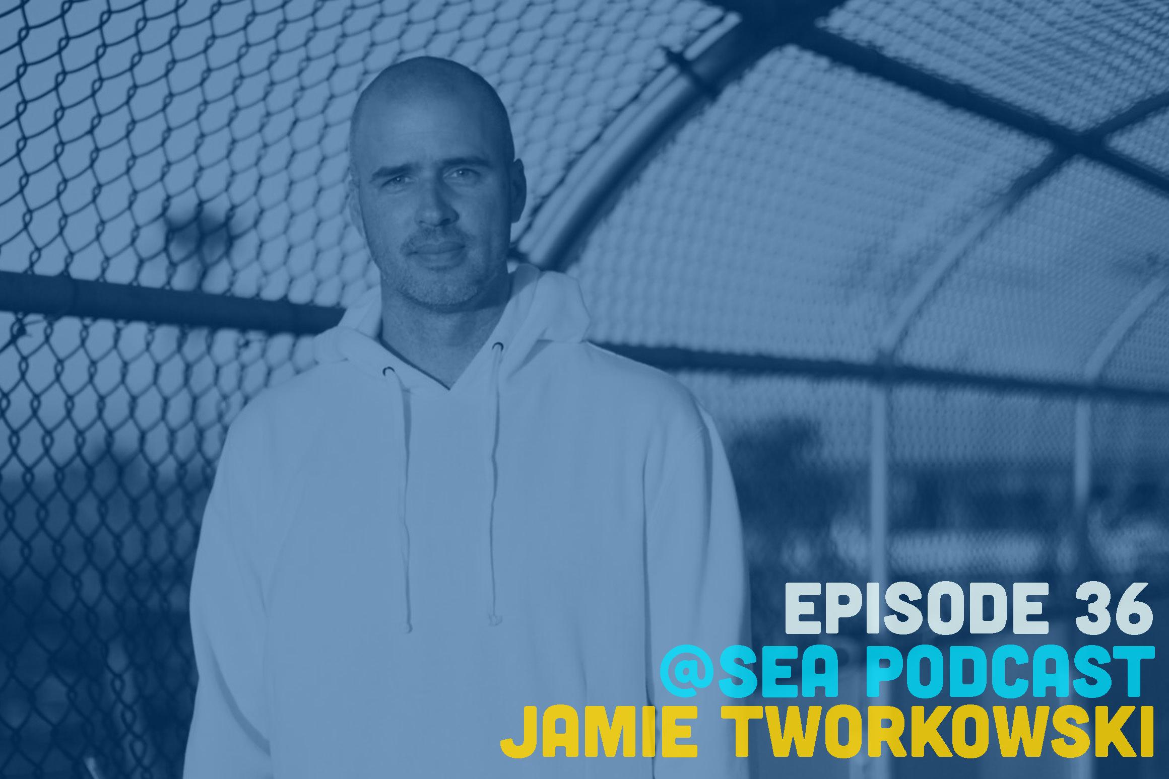 @ Sea Podcast #36: Jamie Tworkowski